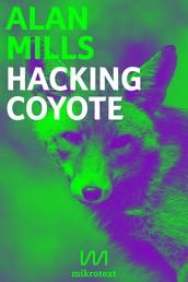 Hacking Coyote - Tricks for Digital Resistance