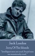Jack London: Jerry Of The Islands