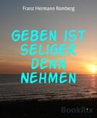 Franz Hermann Romberg: Geben ist seliger denn Nehmen ★★★