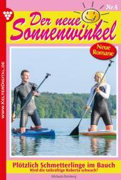 Der neue Sonnenwinkel 4 – Familienroman - Plötzlich Schmetterlinge im Bauch!