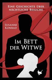 Im Bett der Witwe - Eine Geschichte über nächtliche Besuche