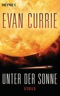 Evan Currie: Unter der Sonne ★★★★