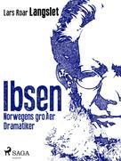 Lars Roar Langslet: Ibsen - Norwegens großer Dramatiker ★★★★★