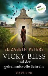 Vicky Bliss und der geheimnisvolle Schrein - Der erste Fall - Kriminalroman