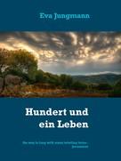 Eva Jungmann: Hundert und ein Leben