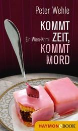 Kommt Zeit, kommt Mord - Ein Wien-Krimi