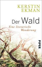 Der Wald - Eine literarische Wanderung