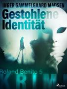 Inger Gammelgaard Madsen: Gestohlene Identität - Roland Benito-Krimi 5 ★★★★