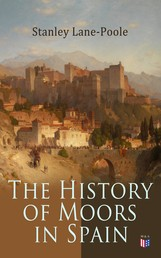The History of Moors in Spain - The Last of the Goths, Wave of Conquest, People of Andalusia, The Great Khalif, Holy War, Cid the Challenger, Kingdom of Granada