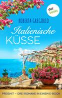 Roberta Gregorio: Italienische Küsse ★★★