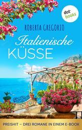 Italienische Küsse - Preishit - Drei Romane in einem eBook