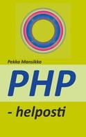 Pekka Mansikka: PHP - helposti