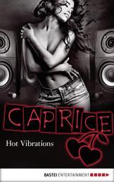 Hot Vibrations - Caprice - Erotikserie