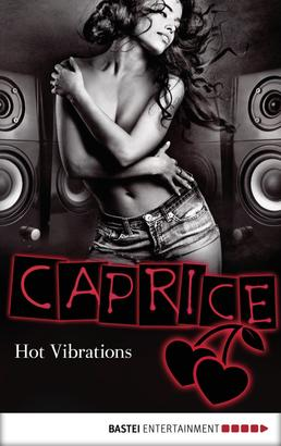 Hot Vibrations - Caprice