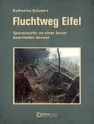 Katharina Schubert: Fluchtweg Eifel ★★★★★