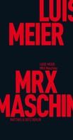 Luise Meier: MRX Maschine