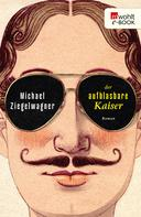Michael Ziegelwagner: Der aufblasbare Kaiser ★★★