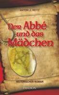 Anton J. Reitz: Der Abbé und das Mädchen: Historischer Roman ★★★
