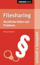 Filesharing - Rechtliche Fallen und Probleme