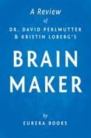 Eureka Books: Brain Maker by Dr. David Perlmutter and Kristin Loberg | A Review