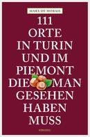 Marx de Morais: 111 Orte in Turin und im Piemont, die man gesehen haben muss ★★★★