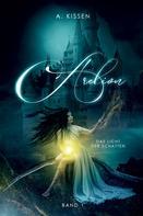 A. Kissen: Arelion - Das Licht der Schatten (Band 1) ★★