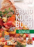 Dr. Oetker: Grundkochbuch - Einzelkapitel Gemüse ★★★★