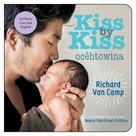 Richard Van Camp: Kiss by Kiss / Ocêtôwina