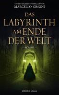 Marcello Simoni: Das Labyrinth am Ende der Welt ★★★★