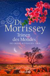 Tränen des Mondes - Die große Australien-Saga