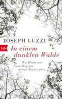 Joseph Luzzi: In einem dunklen Walde ★★★★
