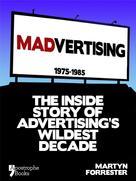 Martyn Forrester: Madvertising