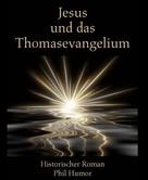 Phil Humor: Jesus und das Thomasevangelium