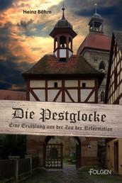 Die Pestglocke - Eine Erzählung aus der Zeit der Reformation