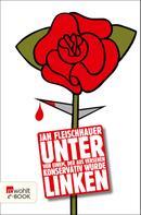 Jan Fleischhauer: Unter Linken ★★★★