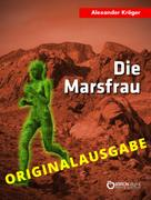 Alexander Kröger: Die Marsfrau – Originalausgabe