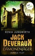 Xenia Jungwirth: Jack Deveraux, Der Dämonenjäger - Fünfter Roman: Dunkle Flut ★★★★