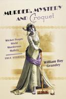 William Gandey Grandey: Murder, Mystery and Croquet