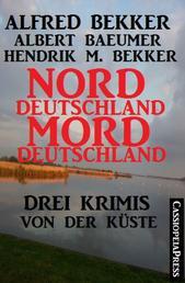 Drei Krimis von der Küste - Norddeutschland, Morddeutschland