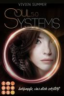 Vivien Summer: SoulSystems 5: Bekämpfe, was dich zerstört ★★★★★