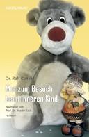 Dr. Ralf Kunkel: Mut zum Besuch beim inneren Kind ★★★★