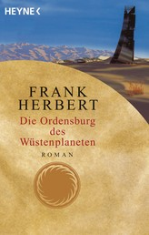 Die Ordensburg des Wüstenplaneten - Roman