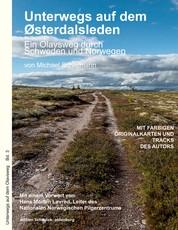 Unterwegs auf dem Østerdalsleden - Ein Olavsweg durch Schweden und Norwegen