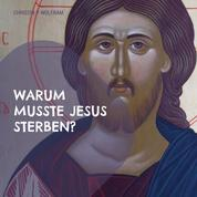 Warum musste Jesus sterben? - Ein Osterbüchlein für Kindergarten und Grundschule mit Ikonen