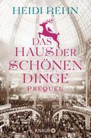 Heidi Rehn: Das Haus der schönen Dinge - Prequel ★★★