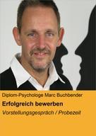 Diplom-Psychologe Marc Buchbender: Erfolgreich bewerben