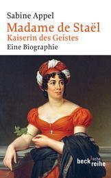 Madame de Staël - Kaiserin des Geistes