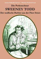 Die Perlenschnur oder: Sweeney Todd, der teuflische Barbier aus der Fleet Street - Mit zahlreichen zeitgenössischen Illustrationen