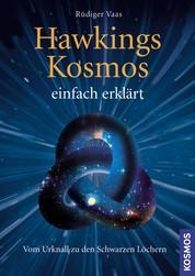 Hawkings Kosmos einfach erklärt - Vom Urknall zu den Schwarzen Löchern