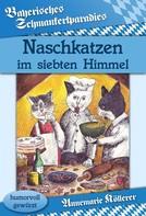 Annemarie Köllerer: Naschkatzen im siebten Himmel ★★★
